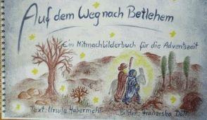 Auf dem Weg nach Betlehem von Döll,  Franziska, Habermehl,  Ursula