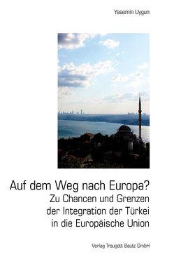 Auf dem Weg nach Europa? von Uygun,  Yasemin