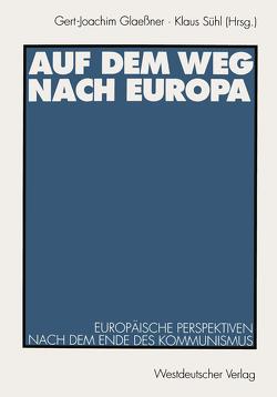 Auf dem Weg nach Europa von Glaessner,  Gert-Joachim, Sühl,  Klaus