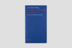 Auf dem Weg – Rückblicke – Einblicke – Ausblicke von Binswanger,  Hans Christoph