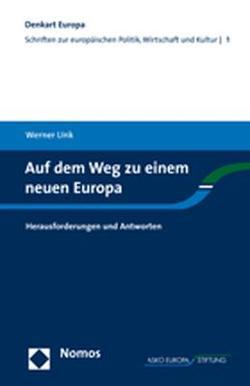Auf dem Weg zu einem neuen Europa von Link,  Werner