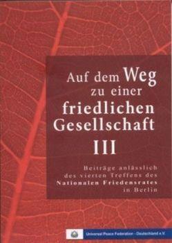 Auf dem Weg zu einer friedlichen Gesellschaft III von Piepenburg,  Fritz