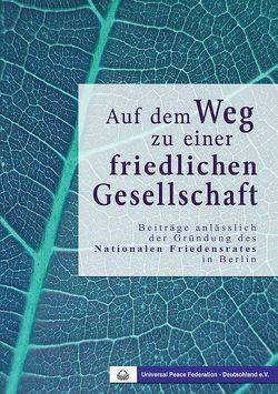 Auf dem Weg zu einer friedlichen Gesellschaft von Piepenburg,  Fritz