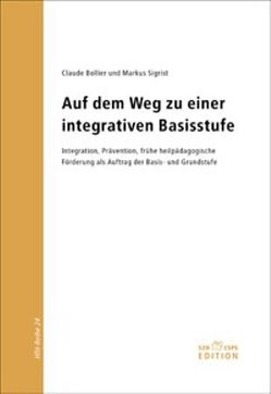 Auf dem Weg zu einer integrativen Basisstufe von Bollier,  Claude, Sigrist,  Markus