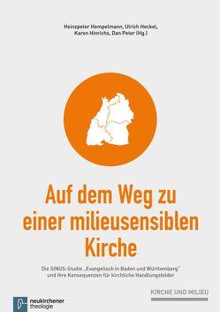 Auf dem Weg zu einer milieusensiblen Kirche von Heckel,  Ulrich, Hempelmann,  Heinzpeter, Hinrichs,  Karen, Peter,  Dan