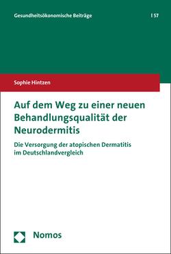 Auf dem Weg zu einer neuen Behandlungsqualität der Neurodermitis von Hintzen,  Sophie