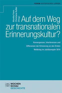 Auf dem Weg zu einer transnationalen Erinnerungskultur? von Fenn,  Monika, Kuller,  Christiane