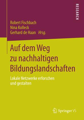 Auf dem Weg zu nachhaltigen Bildungslandschaften von de Haan,  Gerhard, Fischbach,  Robert, Kolleck,  Nina