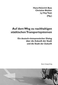 Auf dem Weg zu nachhaltigen städtischen Transportsystemen von Bass,  Hans-Heinrich, Biehler,  Christine, Ly,  Huy Tuan