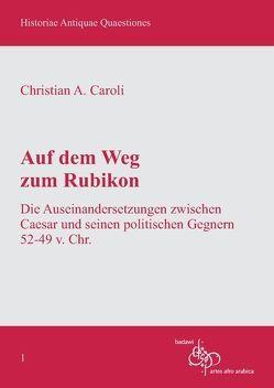 Auf dem Weg zum Rubikon von Caroli,  Christian A.