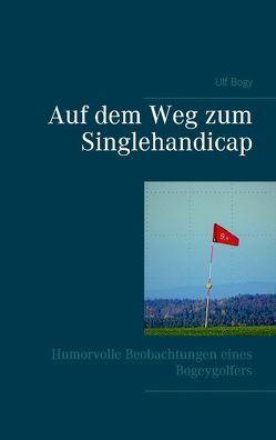 Auf dem Weg zum Singlehandicap von Bogy,  Ulf