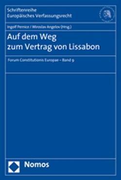 Auf dem Weg zum Vertrag von Lissabon von Angelov,  Miroslav, Pernice,  Ingolf