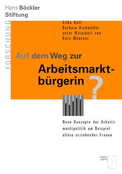 Auf dem Weg zur Arbeitsmarktbürgerin? von Kull,  Silke, Münzner,  Katy, Riedmüller,  Barbara