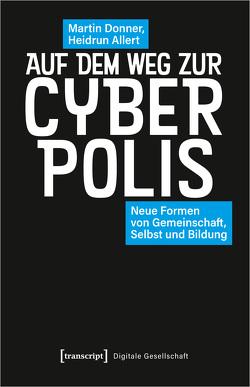 Auf dem Weg zur Cyberpolis? von Allert,  Heidrun, Donner,  Martin