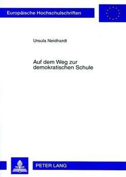 Auf dem Weg zur demokratischen Schule von Neidhardt,  Ursula