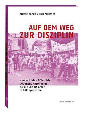 Auf dem Weg zur Disziplin von Kunz,  Anette, Mergner,  Ulrich