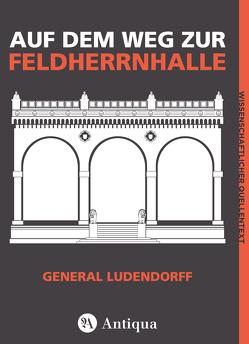 Auf dem Weg zur Feldherrnhalle von Ludendorff,  Erich