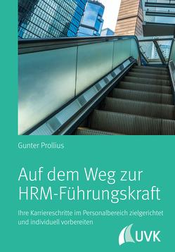 Auf dem Weg zur HRM-Führungskraft von Prollius,  Gunter
