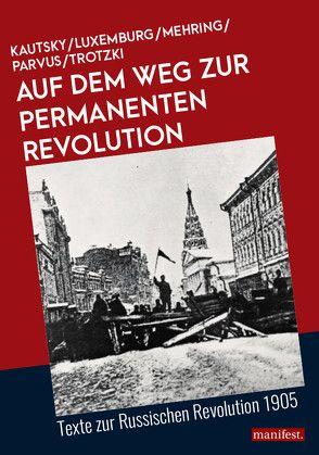 Auf dem Weg zur Permanenten Revolution von Kautsky,  Karl, Luxemburg,  Rosa, Mehring,  Franz, Parvus, Trotzki,  Leo