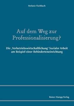 Auf dem Weg zur Professionalisierung? von Fischbach,  Stefanie