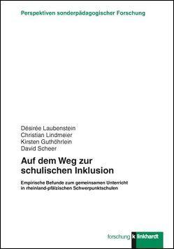 Auf dem Weg zur schulischen Inklusion von Guthöhrlein,  Kirsten, Laubenstein,  Désirée, Lindmeier,  Christian, Scheer,  David