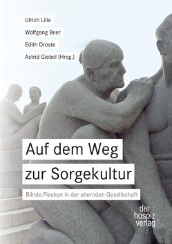 Auf dem Weg zur Sorgekultur von Beer,  Wolfgang, Droste,  Edith, Giebel,  Astrid, Lilie,  Ulrich