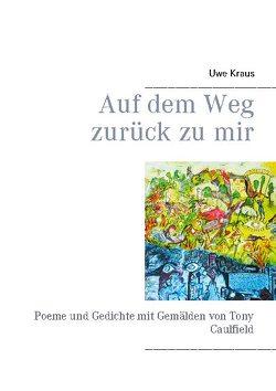 Auf dem Weg zurück zu mir von Kraus,  Uwe