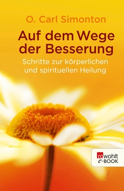 Auf dem Wege der Besserung von Hampton,  Brenda, Henson,  Reid M., Schaub,  Hans Ulrich, Simonton,  O. Carl