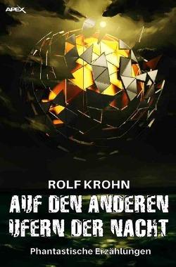 Auf den anderen Ufern der Nacht von Krohn,  Rolf