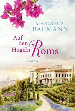Auf den Hügeln Roms von Baumann,  Margot S.