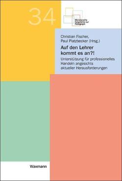 Auf den Lehrer kommt es an?! von Fischer,  Christian, Platzbecker,  Paul