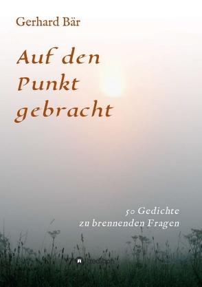 Auf den Punkt gebracht von Baer,  Gerhard