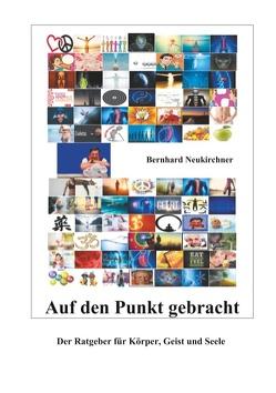 Auf den Punkt gebracht von Neukirchner,  Bernhard