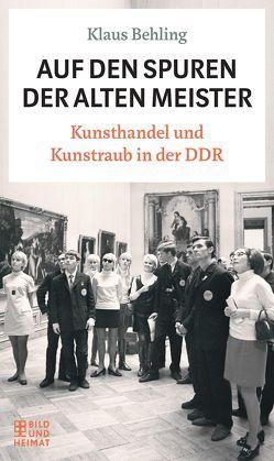 Auf den Spuren der alten Meister von Behling,  Klaus, Klemm,  Bettina