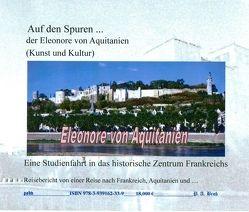 Auf den Spuren der Eleonore von Aquitanien (Kunst und Kultur) von Bross,  Christine, Bross,  Paul A