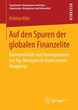 Auf den Spuren der globalen Finanzelite von Höly,  Kristina