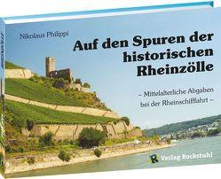 Auf den Spuren der historischen Rheinzölle von Philippi,  Nikolaus