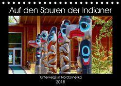 Auf den Spuren der Indianer – Unterwegs in Nordamerika (Tischkalender 2018 DIN A5 quer) von Anders,  Holm