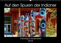 Auf den Spuren der Indianer – Unterwegs in Nordamerika (Wandkalender 2018 DIN A2 quer) von Anders,  Holm