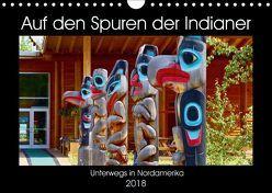 Auf den Spuren der Indianer – Unterwegs in Nordamerika (Wandkalender 2018 DIN A4 quer) von Anders,  Holm