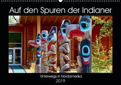 Auf den Spuren der Indianer – Unterwegs in Nordamerika (Wandkalender 2019 DIN A2 quer) von Anders,  Holm