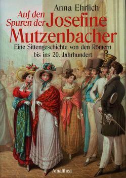 Auf den Spuren der Josefine Mutzenbacher von Ehrlich,  Anna