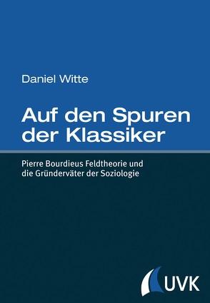Auf den Spuren der Klassiker von Witte,  Daniel