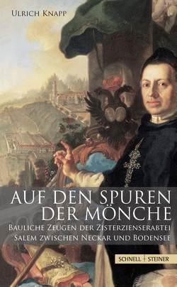 Auf den Spuren der Mönche von Knapp,  Ulrich, Kulturamt Bodensee,  Kulturamt Bodensee