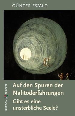 Auf den Spuren der Nahtoderfahrungen von Ewald,  Günter