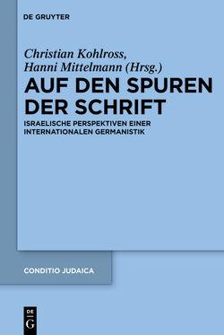 Auf den Spuren der Schrift von Kohlross,  Christian, Mittelmann,  Hanni