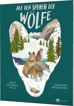 Auf den Spuren der Wölfe von Birkenstädt,  Sophie, Prasadam-Halls,  Smriti, Woodward,  Jonathan