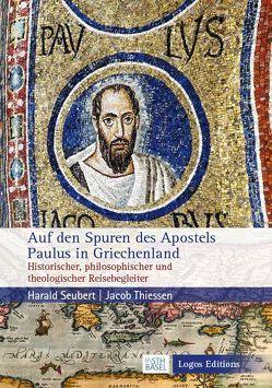 Auf den Spuren des Apostels Paulus in Griechenland von Seubert,  Harald, Thiessen,  Jacob