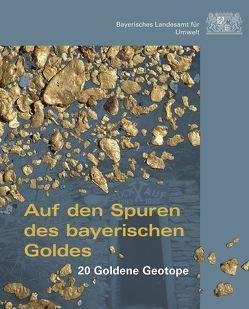 Auf den Spuren des bayerischen Goldes