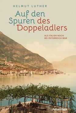 Auf den Spuren des Doppeladlers von Luther,  Helmut